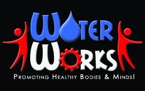 Water Works - Promoting Healthy Bodies and Minds