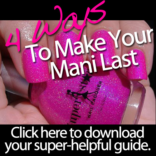 Click here to download your free 4 Ways to Make Your Mani Last Guide