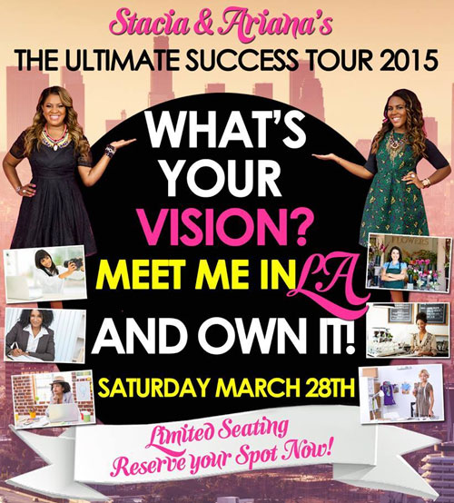 Join Stacia and Ariana Pierce in LA on March 28th for The Ultimate Success Tour